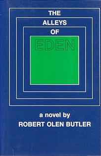 The Alleys of Eden (SIGNED): Butler, Robert Olen