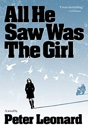 All He Saw Was The Girl (SIGNED): Leonard, Peter