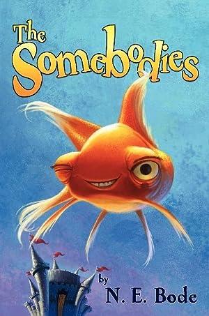 The Somebodies (SIGNED): Bode, N.E. (Julianna Baggott)