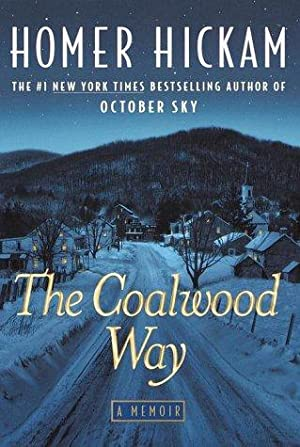 The Coalwood Way (SIGNED): Hickam, Homer H., Jr.