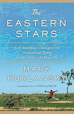 The Eastern Stars: How Baseball Changed the Dominican Town of San Pedro de Macoris (SIGNED): ...