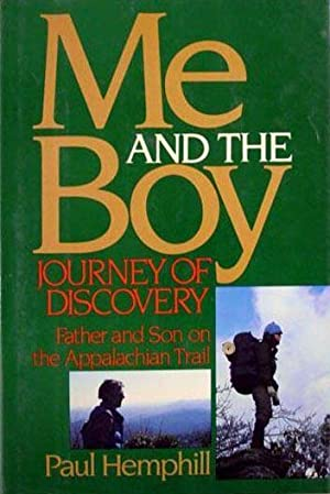 Me and the Boy: Journey of Discovery, Father and Son on the Appalachian Trail (SIGNED): Hemphill, ...
