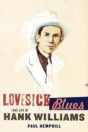 Lovesick Blues: The Life of Hank Williams (SIGNED): Hemphill, Paul
