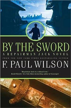 By the Sword (Repairman Jack) SIGNED: Wilson, F. Paul