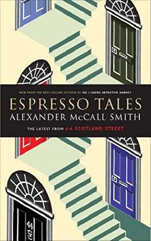 Espresso Tales (44 Scotland Street) (SIGNED): Smith, Alexander McCall