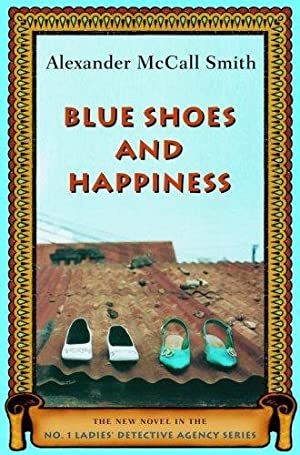 Blue Shoes and Happiness (No. 1 Ladies: Smith, Alexander McCall