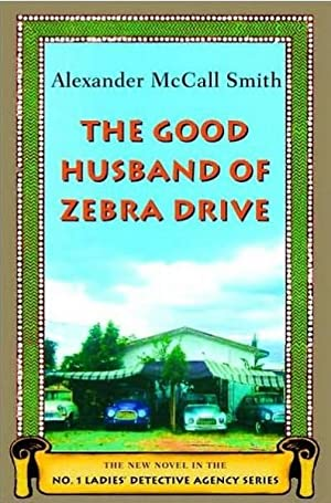The Good Husband of Zebra Drive (No.: Smith, Alexander McCall