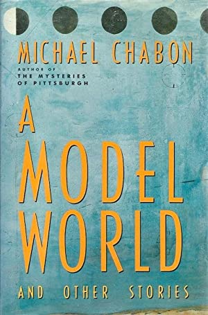 A Model World and Other Stories (SIGNED): Chabon, Michael