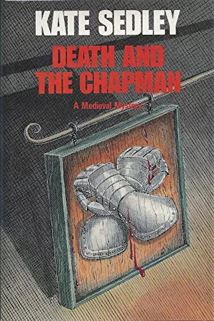 Death and the Chapman (A Roger the Chapman Medieval Mystery): Sedley, Kate
