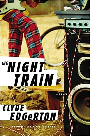 The Night Train (SIGNED): Edgerton, Clyde