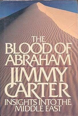 The Blood of Abraham: Insights into the Middle East (SIGNED): Carter, Jimmy