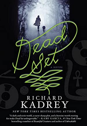 Dead Set (SIGNED): Kadrey, Richard