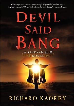 Devil Said Bang: A Sandman Slim Novel (SIGNED): Kadrey, Richard