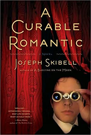 A Curable Romantic (SIGNED): Skibell, Joseph