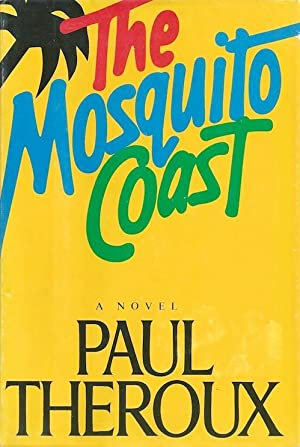 The Mosquito Coast (SIGNED): Theroux, Paul