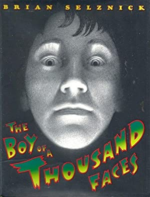 The Boy of a Thousand Faces (SIGNED): Selznick, Brian
