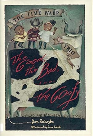 The Good, the Bad, and the Goofy (The Time Warp Trio) (SIGNED): Scieszka, Jon