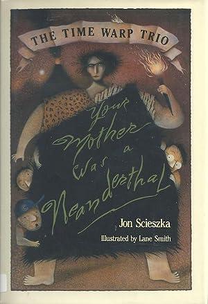 Your Mother Was a Neanderthal (Time Warp Trio) (SIGNED): Scieszka, Jon