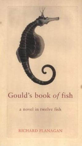 Gould's Book of Fish: A Novel in Twelve Fish (SIGNED): Flanagan, Richard