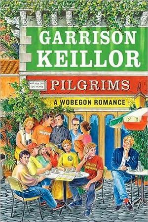 Pilgrims: A Wobegon Romance (SIGNED): Keillor, Garrison