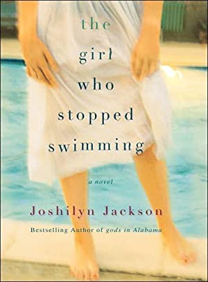The Girl Who Stopped Swimming (SIGNED): Jackson, Joshilyn