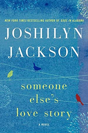 Someone Else's Love Story (SIGNED): Jackson, Joshilyn