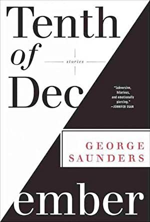 Tenth of December: Stories(SIGNED): Saunders, George