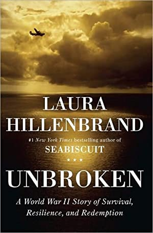 Unbroken: A World War II Story of Survival, Resilience, and Redemption: Hillenbrand, Laura