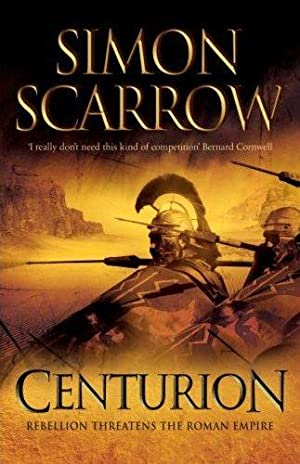 Centurion (SIGNED): Scarrow, Simon
