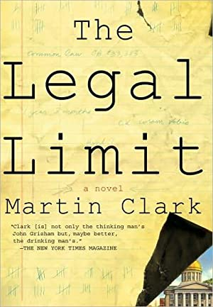 The Legal Limit (SIGNED): Clark, Martin
