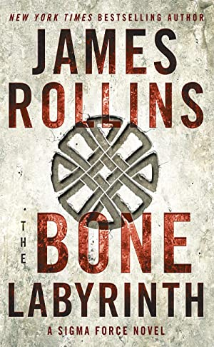 The Bone Labyrinth (Sigma Force) (SIGNED): Rollins, James