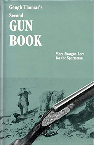 Gough Thomas's Second Gun Book: More Shotgun Lore for the Sportsman: Garwood, Gough Thomas