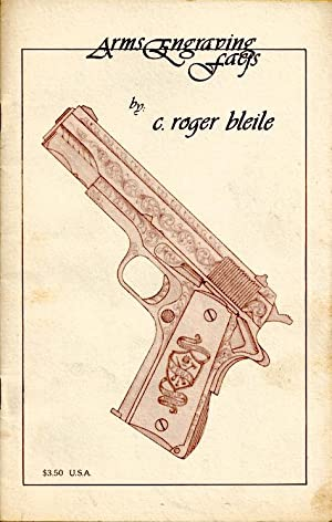 Arms Engraving Facts: Bleile, C. Roger