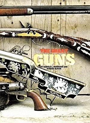 The Great Guns: Harold L. Peterson; Robert Elman