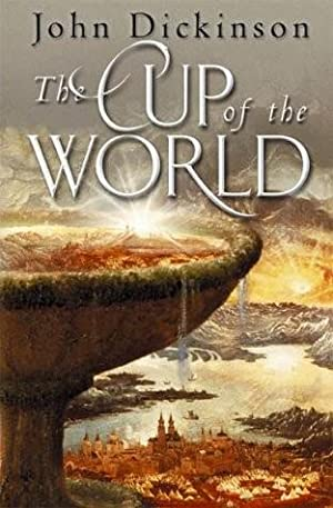 The Cup of the World (SIGNED): Dickinson, John