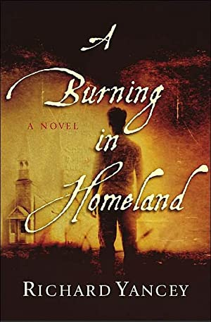 A Burning in Homeland (SIGNED): Yancey, Richard