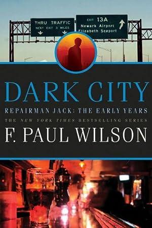 Dark City (Repairman Jack) (SIGNED): Wilson, F. Paul