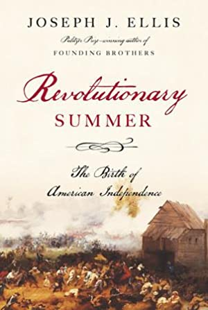 Revolutionary Summer: The Birth of American Independence (SIGNED): Ellis, Joseph J.