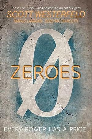 Zeroes (SIGNED): Westerfeld, Scott; Lanagan, Margo; Biancotti, Deborah