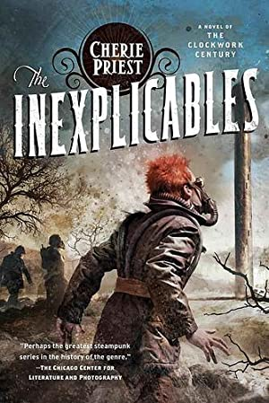 The Inexplicables (The Clockwork Century) (SIGNED): Priest, Cherie