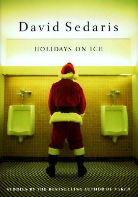 Holidays on Ice: Stories (SIGNED): Sedaris, David