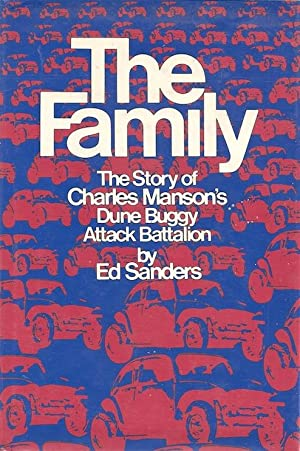 The Family: The Story of Charles Manson's Dune Buggy Attack Battalion (SIGNED): Sanders, Ed