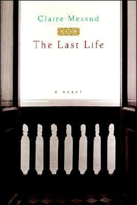 The Last Life (SIGNED): Messud, Claire