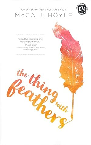 The Thing With Feathers (SIGNED): Hoyle, McCall