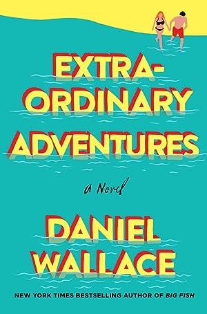 Extraordinary Adventures (SIGNED): Wallace, Daniel