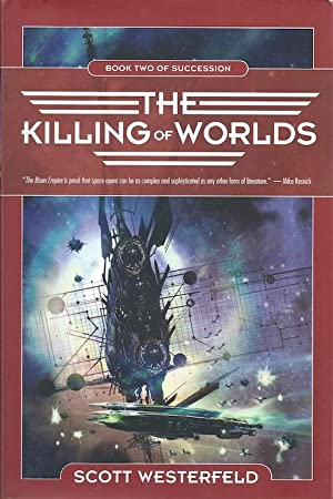 The Killing of Worlds (SIGNED): Westerfeld, Scott
