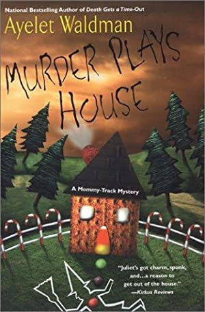 Murder Plays House: A Mommy-track Mystery (SIGNED): Waldman, Ayelet