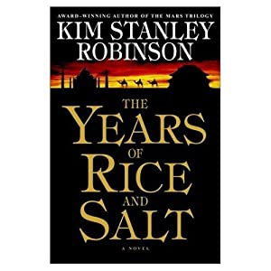 The Years of Rice and Salt (SIGNED): Robinson, Kim Stanley