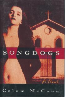 Song Dogs (SIGNED): McCann, Colum