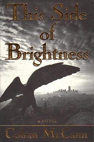 This Side of Brightness (SIGNED): McCann, Colum